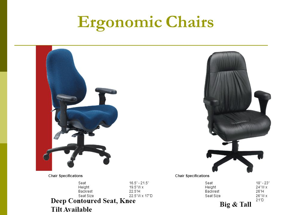 Ergonomic Chairs Deep Contoured Seat, Knee Tilt Available Big & Tall