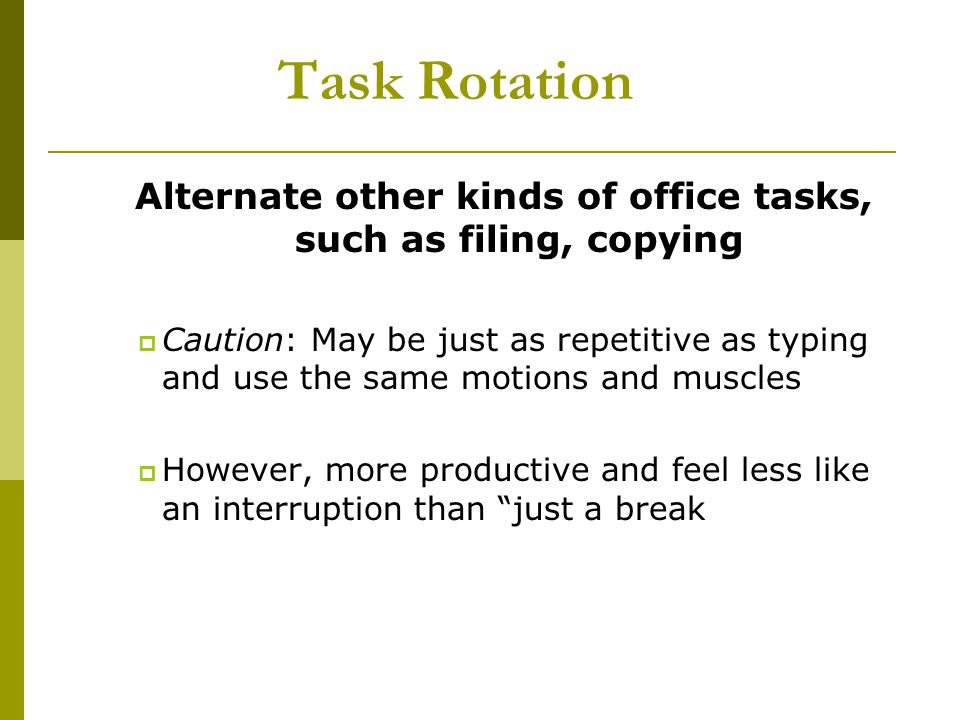 Alternate other kinds of office tasks, such as filing, copying