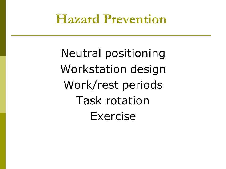 Hazard Prevention Neutral positioning Workstation design