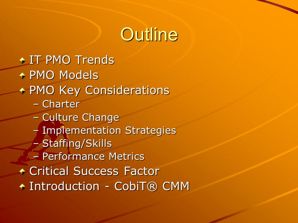 Outline IT PMO Trends PMO Models PMO Key Considerations