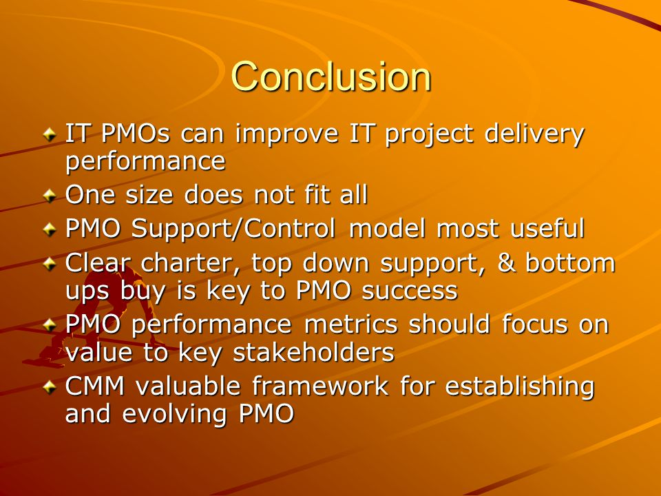 Conclusion IT PMOs can improve IT project delivery performance