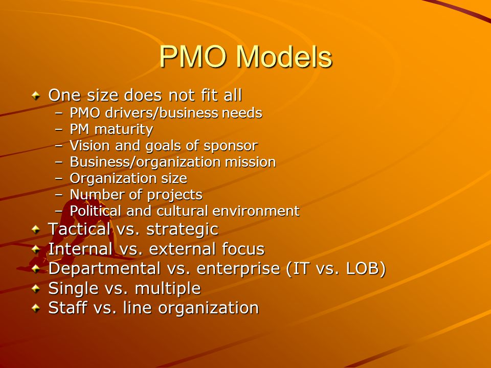 PMO Models One size does not fit all Tactical vs. strategic