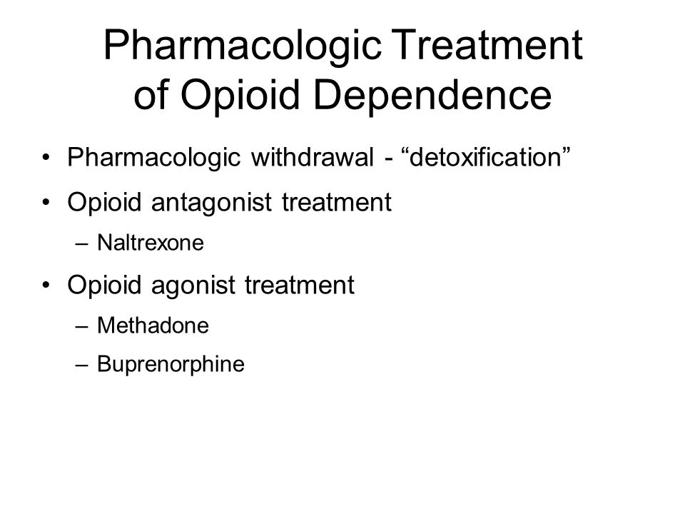 Pharmacologic Treatment of Opioid Dependence