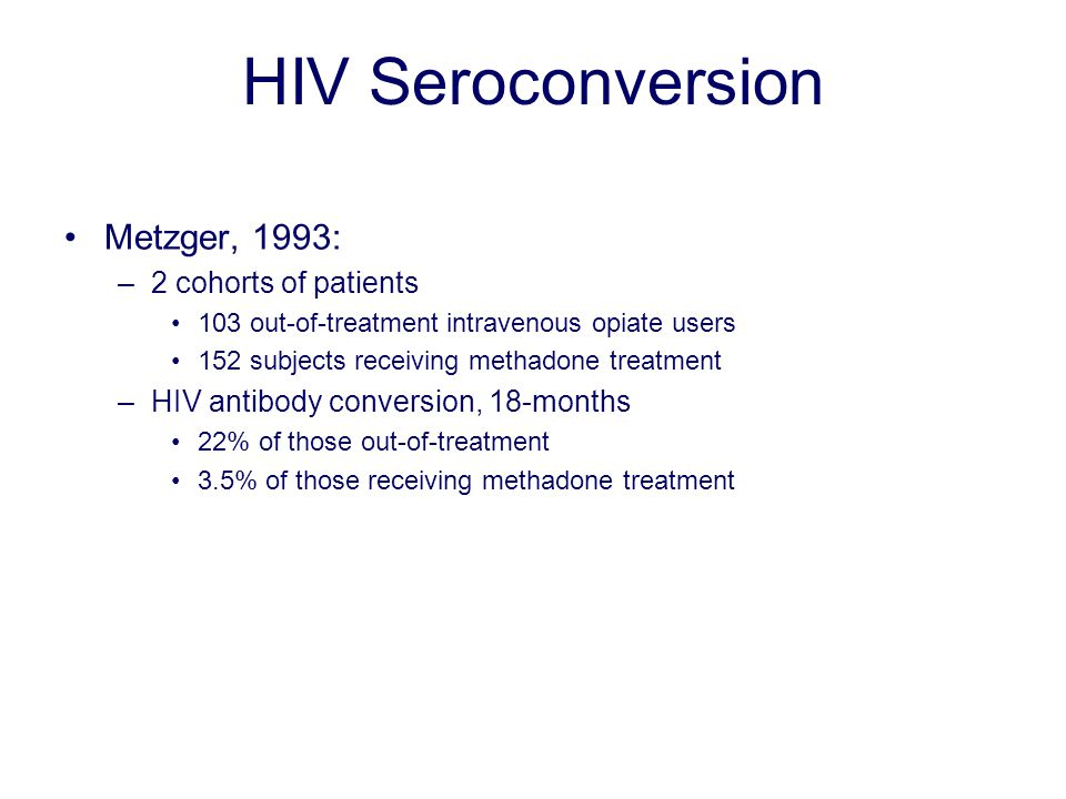 HIV Seroconversion Metzger, 1993: 2 cohorts of patients
