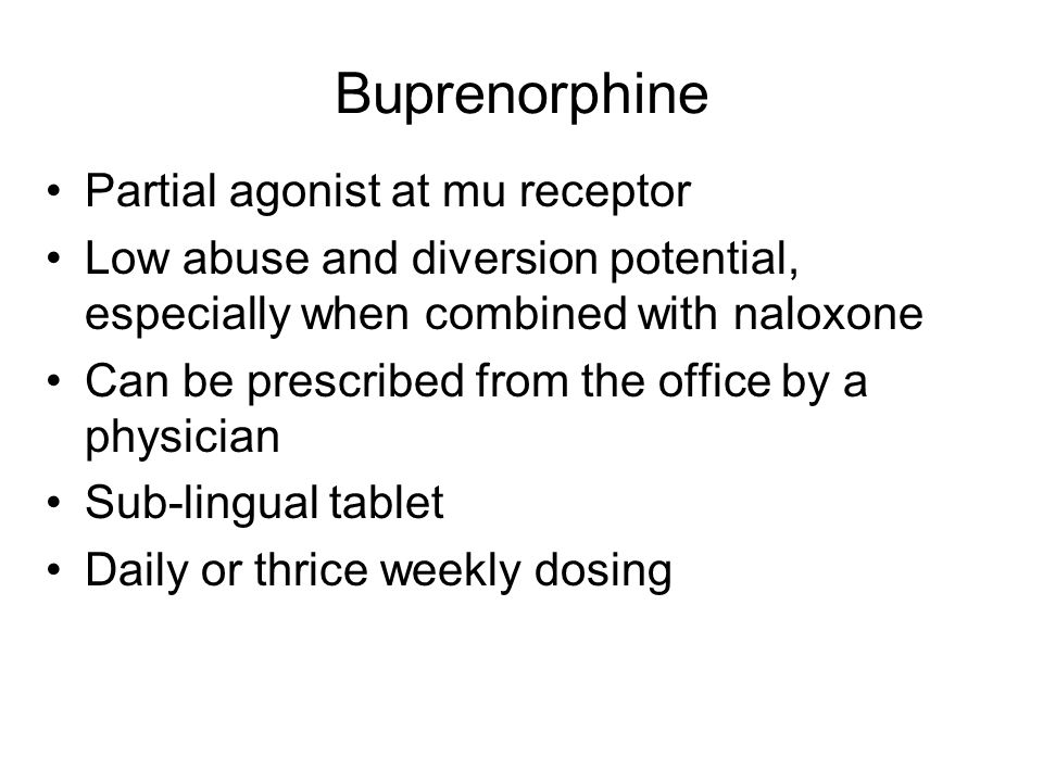 Buprenorphine Partial agonist at mu receptor