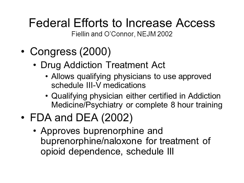 Federal Efforts to Increase Access Fiellin and O'Connor, NEJM 2002