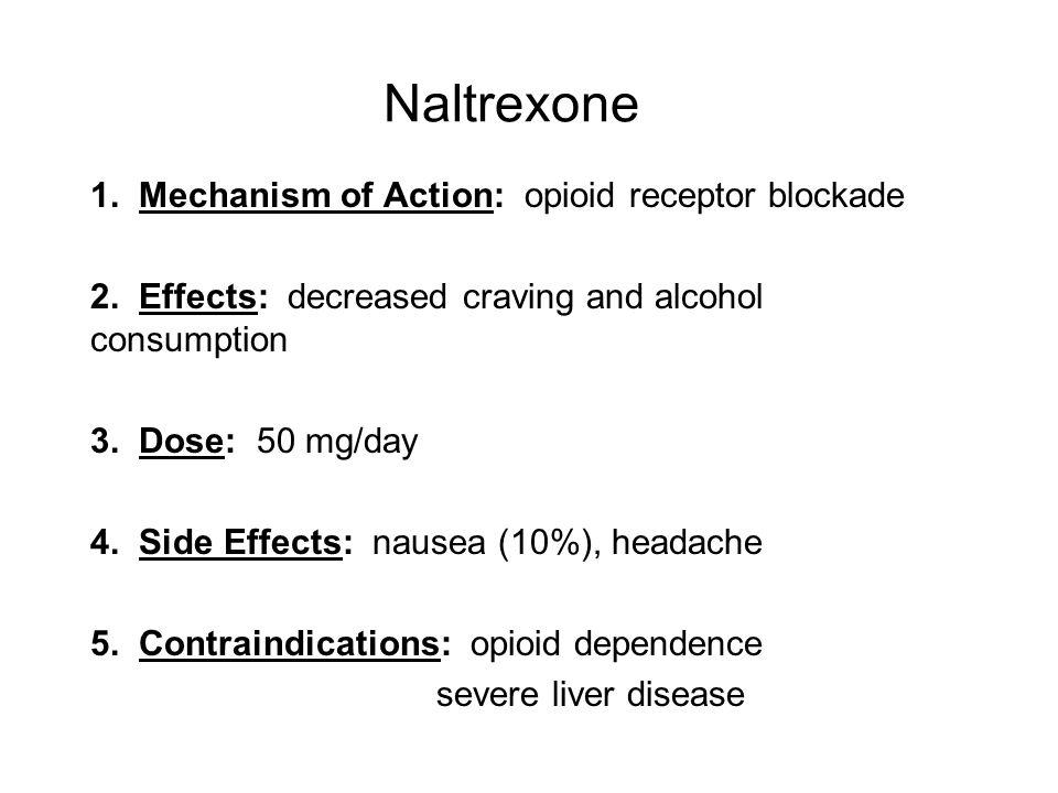 Naltrexone 1. Mechanism of Action: opioid receptor blockade