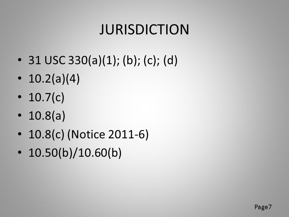 JURISDICTION 31 USC 330(a)(1); (b); (c); (d) 10.2(a)(4) 10.7(c)