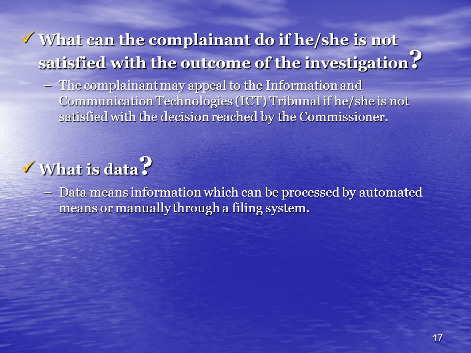 What can the complainant do if he/she is not satisfied with the outcome of the investigation
