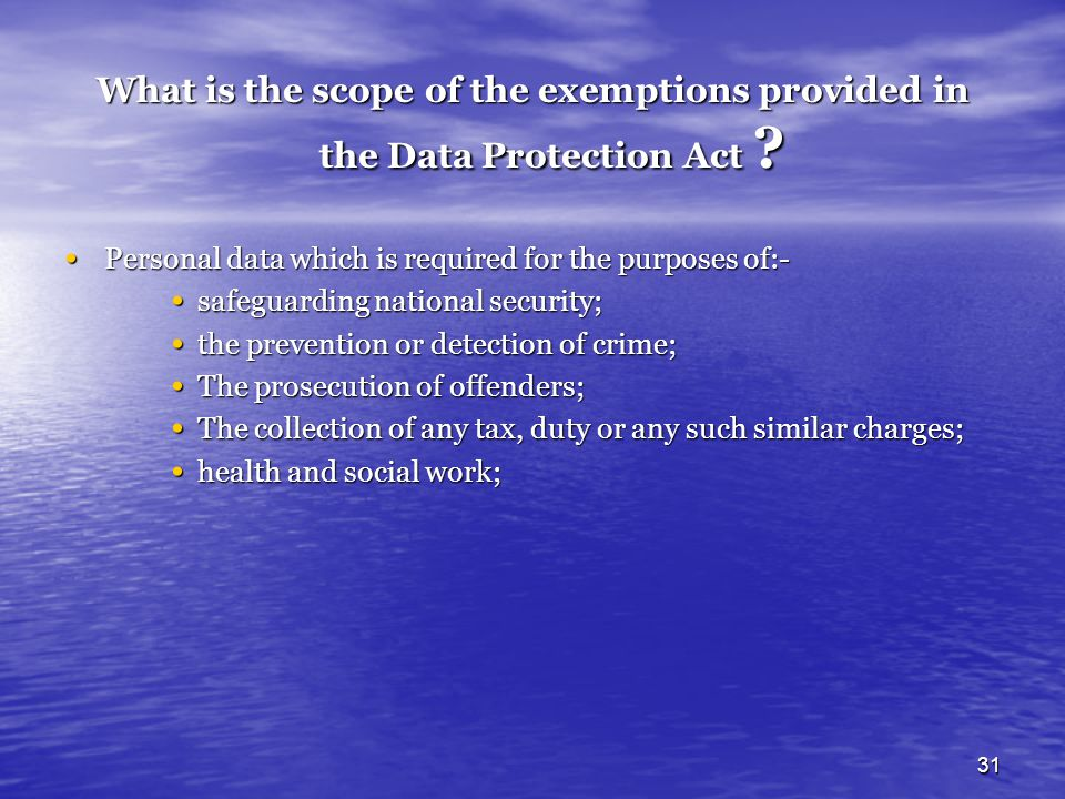 What is the scope of the exemptions provided in the Data Protection Act