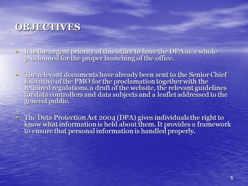 OBJECTIVES It is the urgent priority of this office to have the DPA as a whole proclaimed for the proper launching of the office.