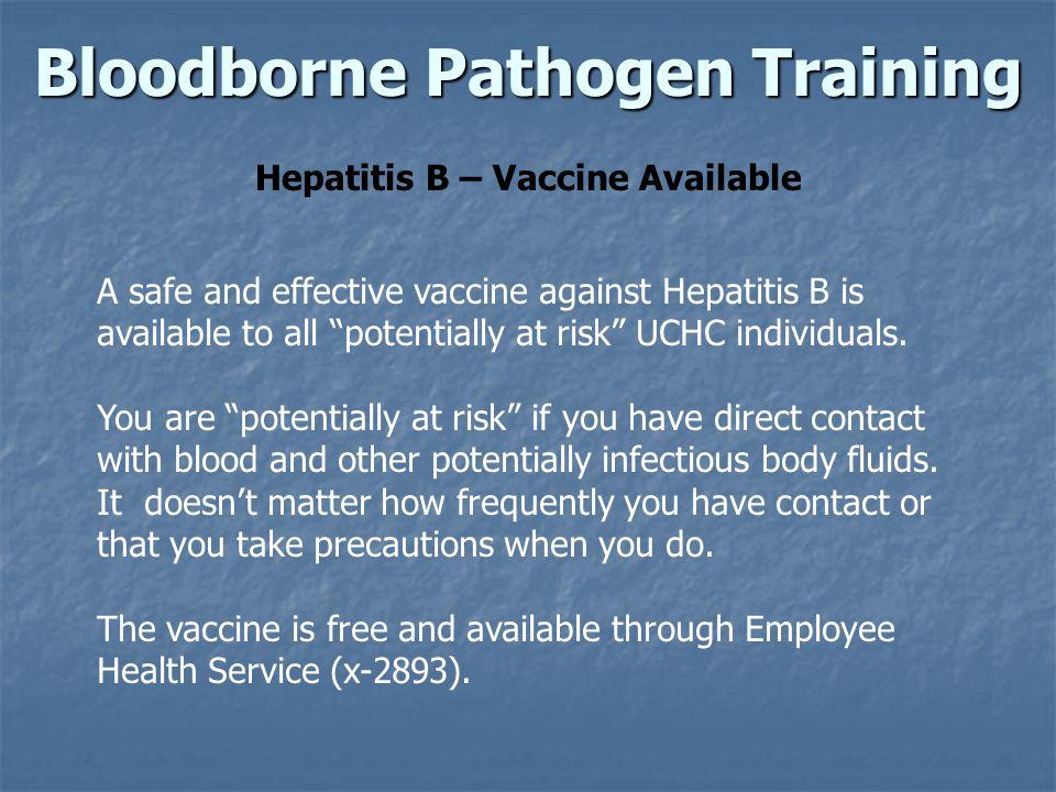 Bloodborne Pathogen Training Hepatitis B – Vaccine Available