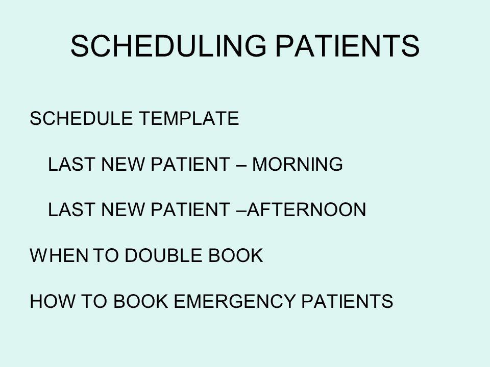 SCHEDULING PATIENTS SCHEDULE TEMPLATE LAST NEW PATIENT – MORNING