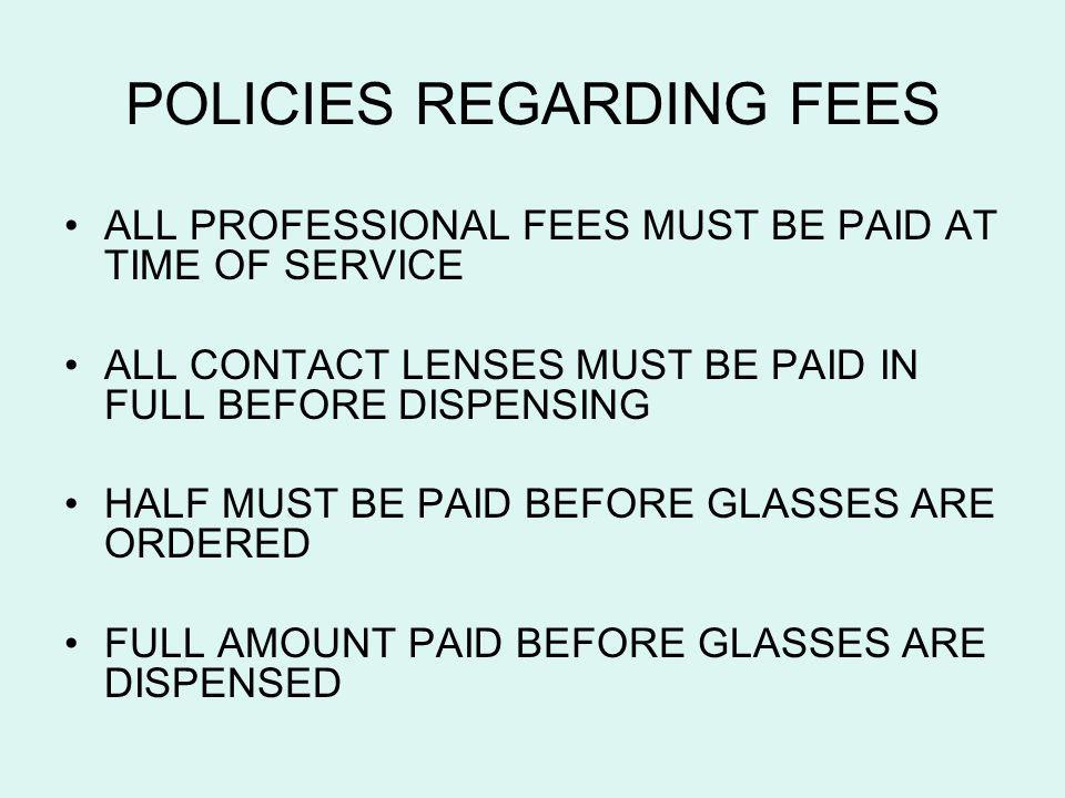 POLICIES REGARDING FEES