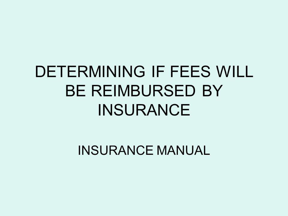 DETERMINING IF FEES WILL BE REIMBURSED BY INSURANCE