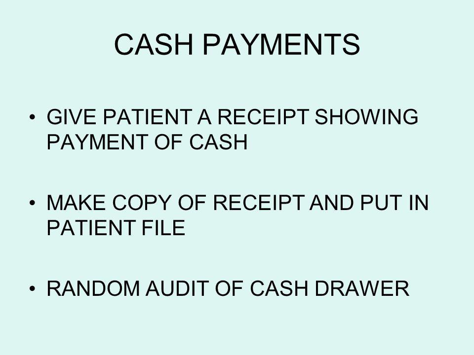 CASH PAYMENTS GIVE PATIENT A RECEIPT SHOWING PAYMENT OF CASH