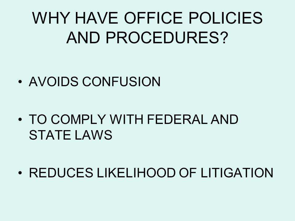 WHY HAVE OFFICE POLICIES AND PROCEDURES