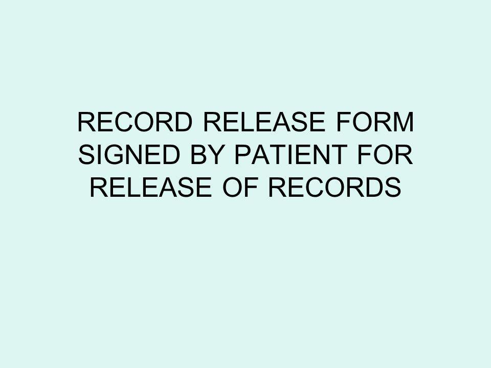 RECORD RELEASE FORM SIGNED BY PATIENT FOR RELEASE OF RECORDS