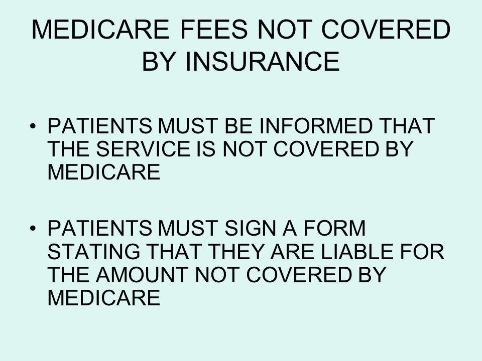 MEDICARE FEES NOT COVERED BY INSURANCE