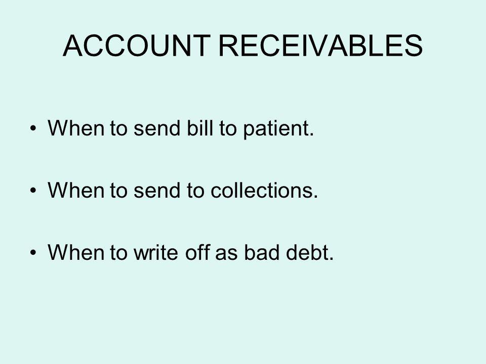 ACCOUNT RECEIVABLES When to send bill to patient.