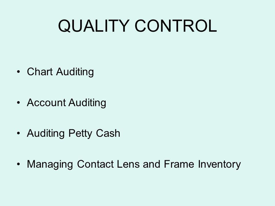 QUALITY CONTROL Chart Auditing Account Auditing Auditing Petty Cash