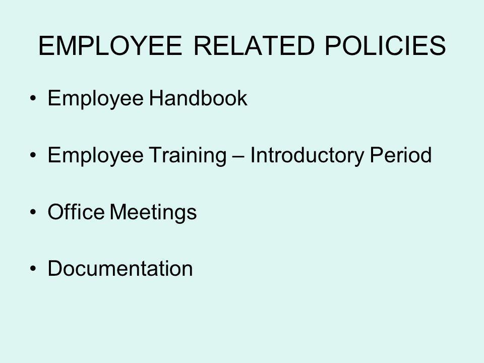 EMPLOYEE RELATED POLICIES