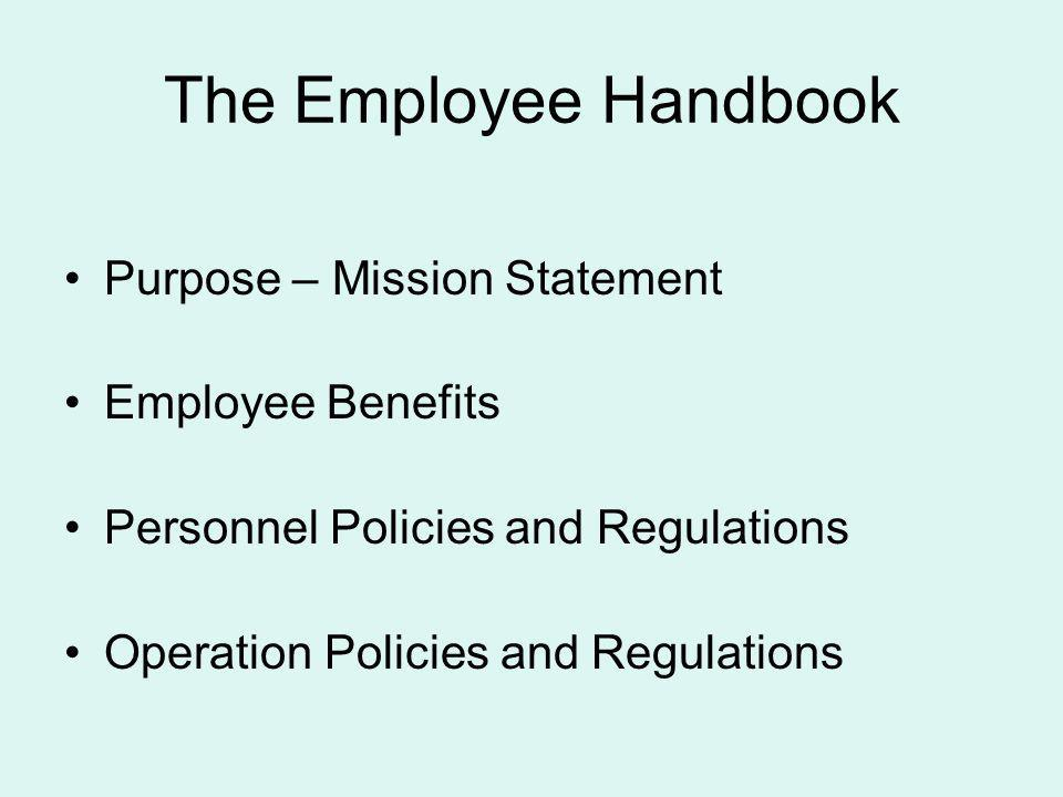 The Employee Handbook Purpose – Mission Statement Employee Benefits