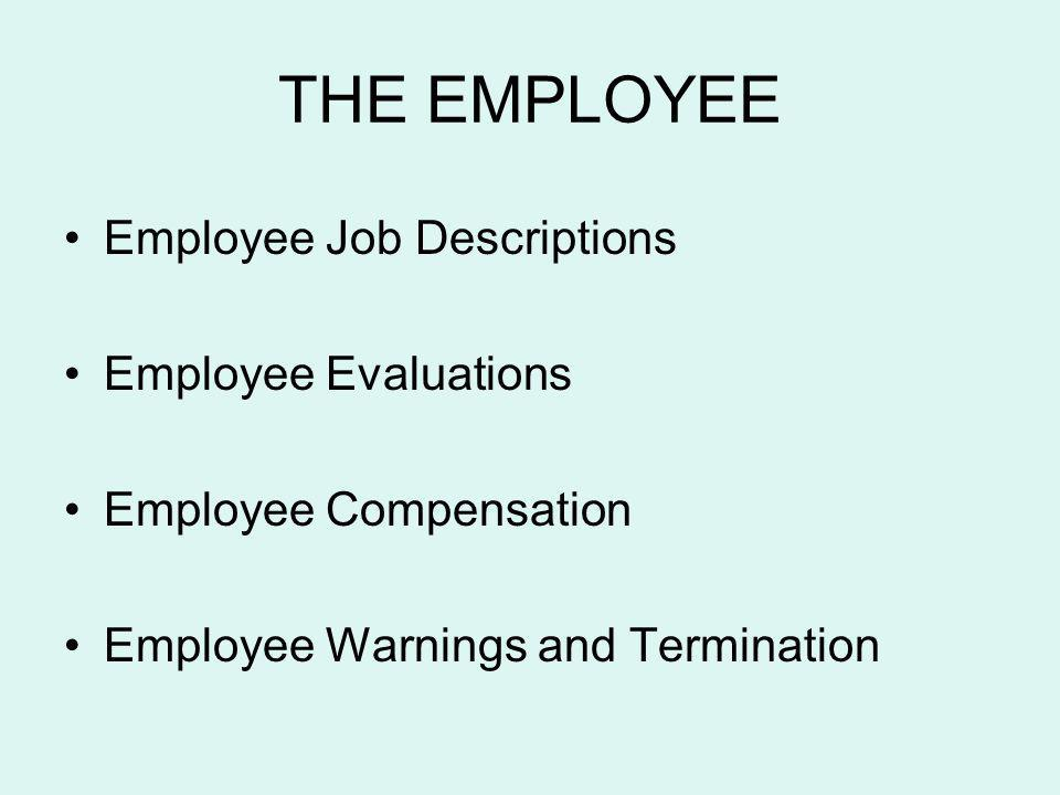 THE EMPLOYEE Employee Job Descriptions Employee Evaluations