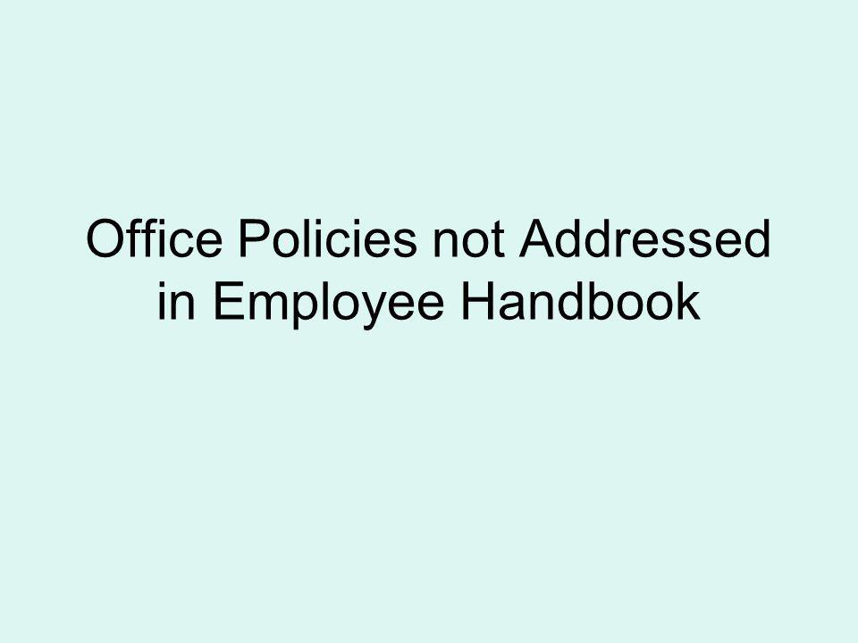 Office Policies not Addressed in Employee Handbook