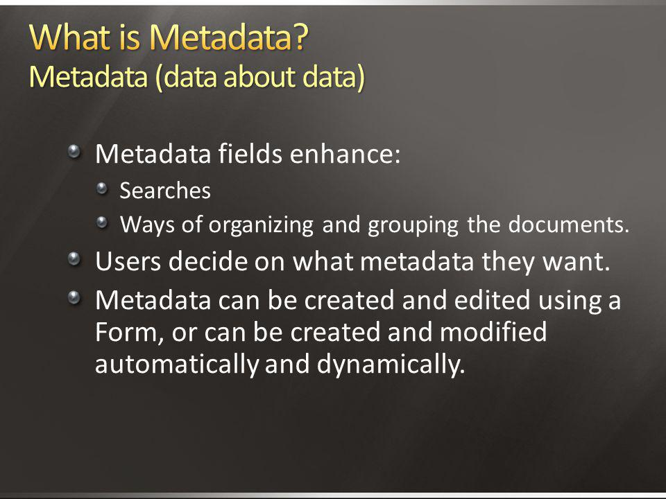 What is Metadata Metadata (data about data)