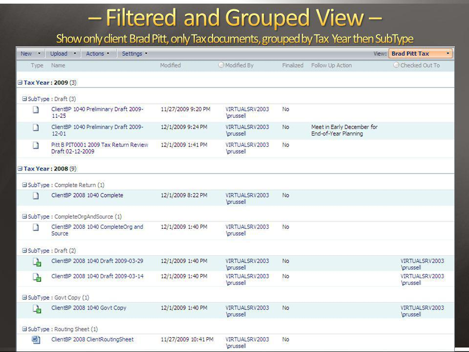 – Filtered and Grouped View – Show only client Brad Pitt, only Tax documents, grouped by Tax Year then SubType