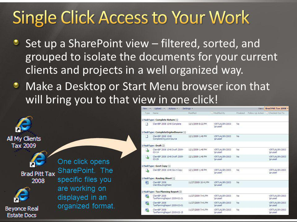 Single Click Access to Your Work