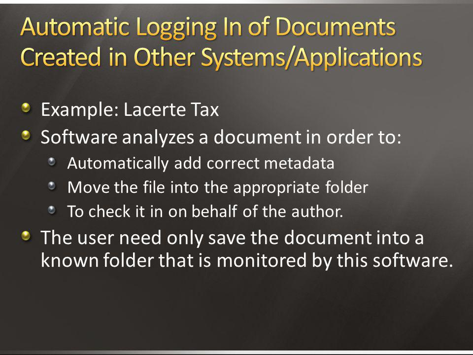 4/2/2017 3:11 AM Automatic Logging In of Documents Created in Other Systems/Applications. Example: Lacerte Tax.