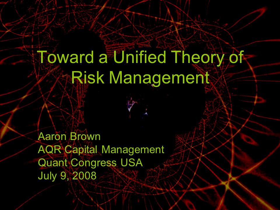 Toward a Unified Theory of Risk Management