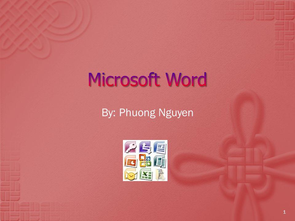 Microsoft Word By: Phuong Nguyen