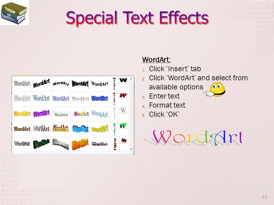 Special Text Effects WordArt WordArt: Click 'Insert' tab