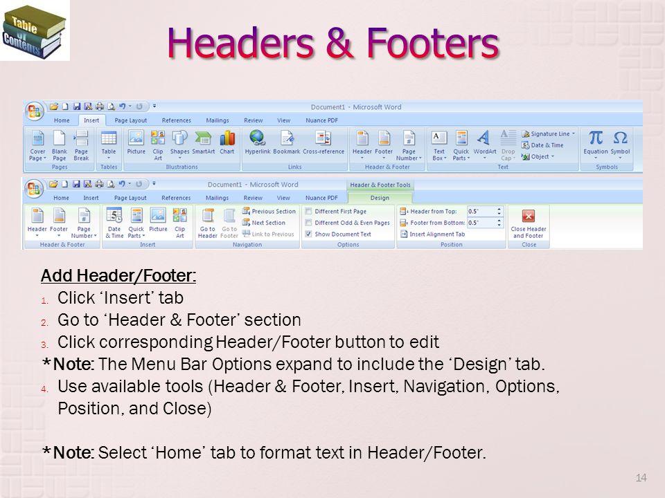 Headers & Footers Add Header/Footer: Click 'Insert' tab
