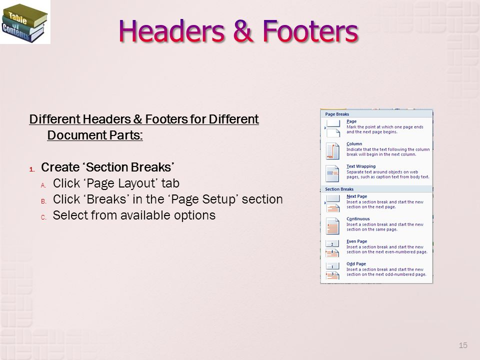 Headers & Footers Different Headers & Footers for Different Document Parts: Create 'Section Breaks'