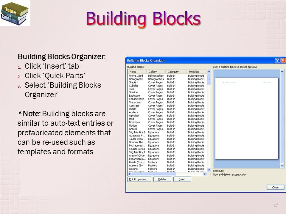 Building Blocks Building Blocks Organizer: Click 'Insert' tab