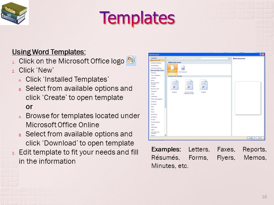 Templates Using Word Templates: Click on the Microsoft Office logo