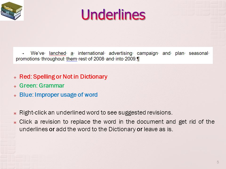Underlines Red: Spelling or Not in Dictionary Green: Grammar