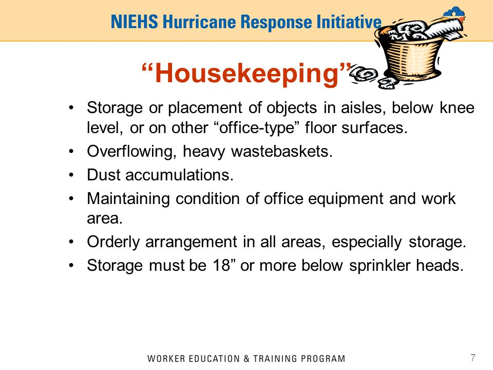 Housekeeping Storage or placement of objects in aisles, below knee level, or on other office-type floor surfaces.