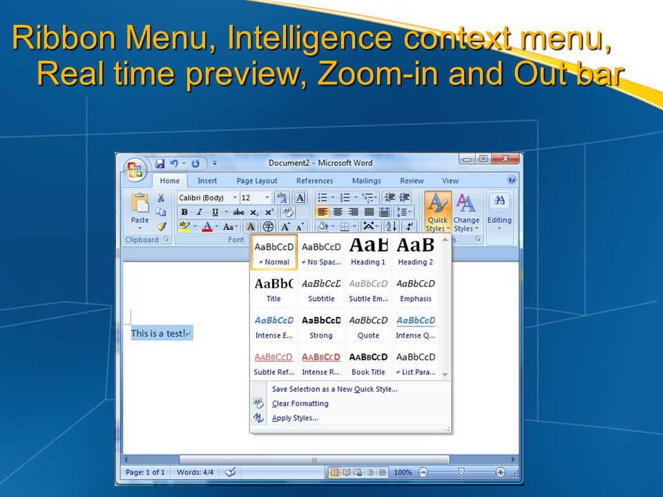 Ribbon Menu, Intelligence context menu, Real time preview, Zoom-in and Out bar