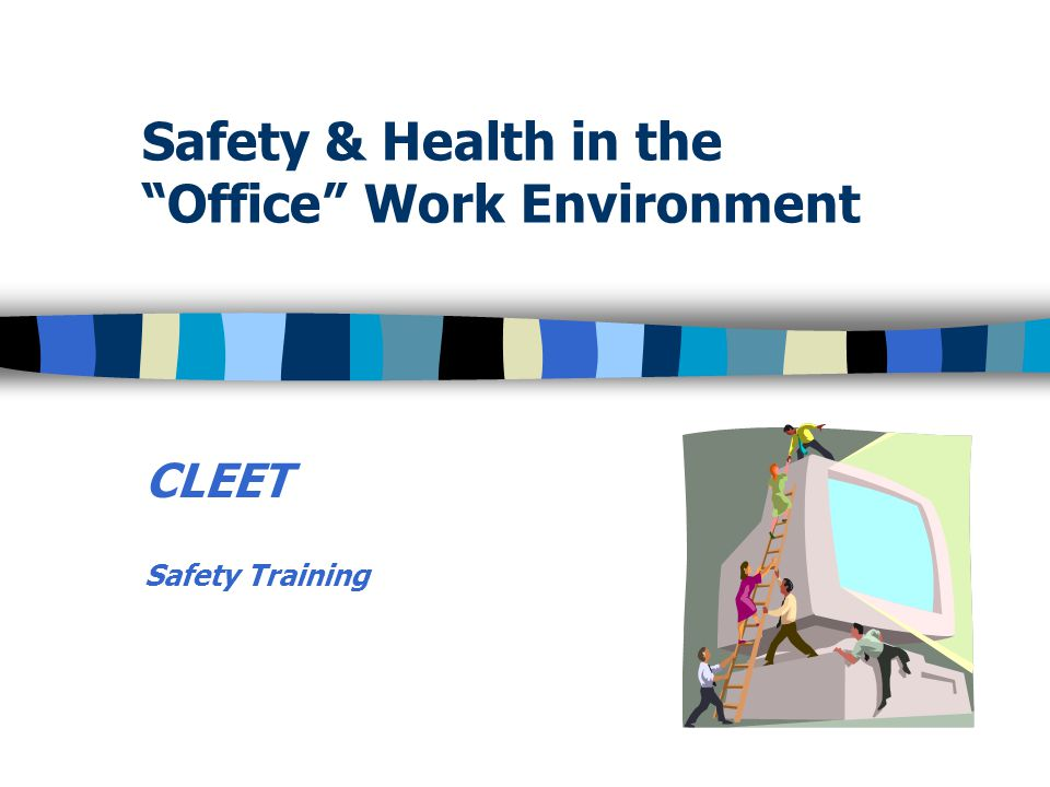 Safety & Health in the Office Work Environment