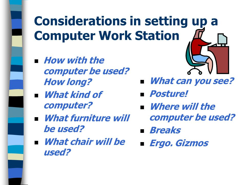 Considerations in setting up a Computer Work Station