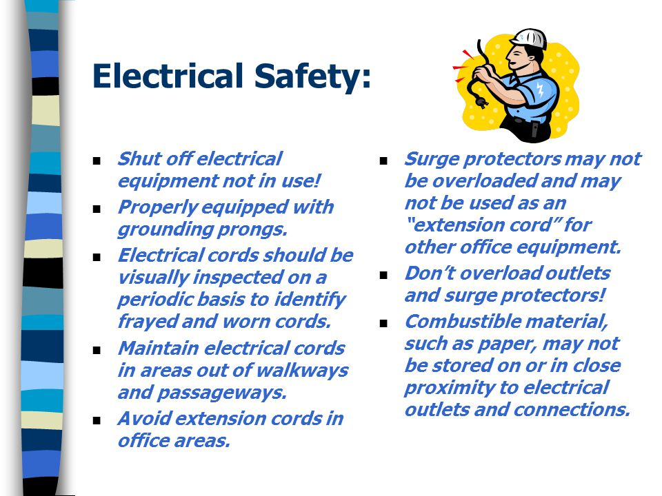 Electrical Safety: Shut off electrical equipment not in use!