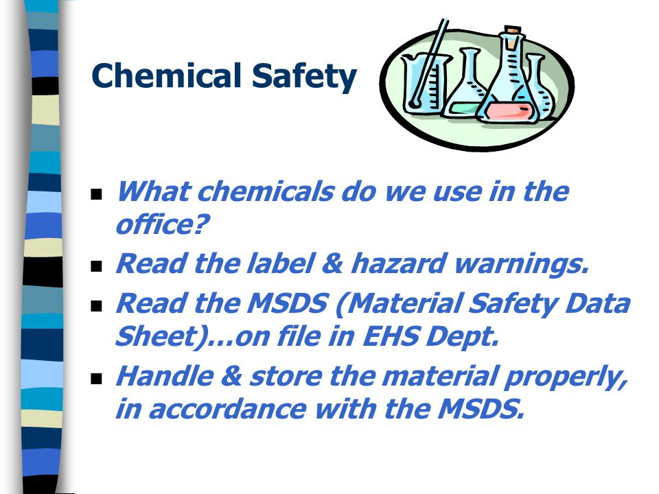 Chemical Safety What chemicals do we use in the office
