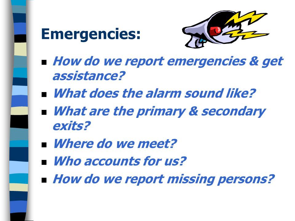 Emergencies: How do we report emergencies & get assistance