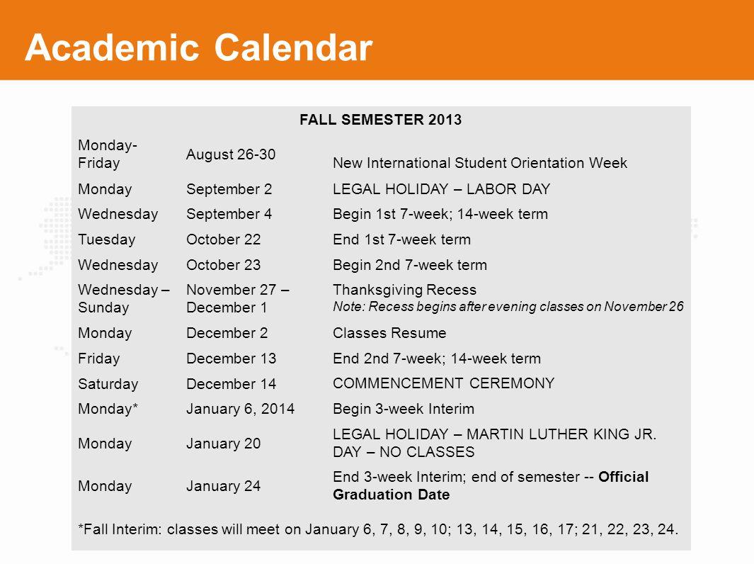 Academic Calendar FALL SEMESTER 2013 Monday-Friday August 26-30