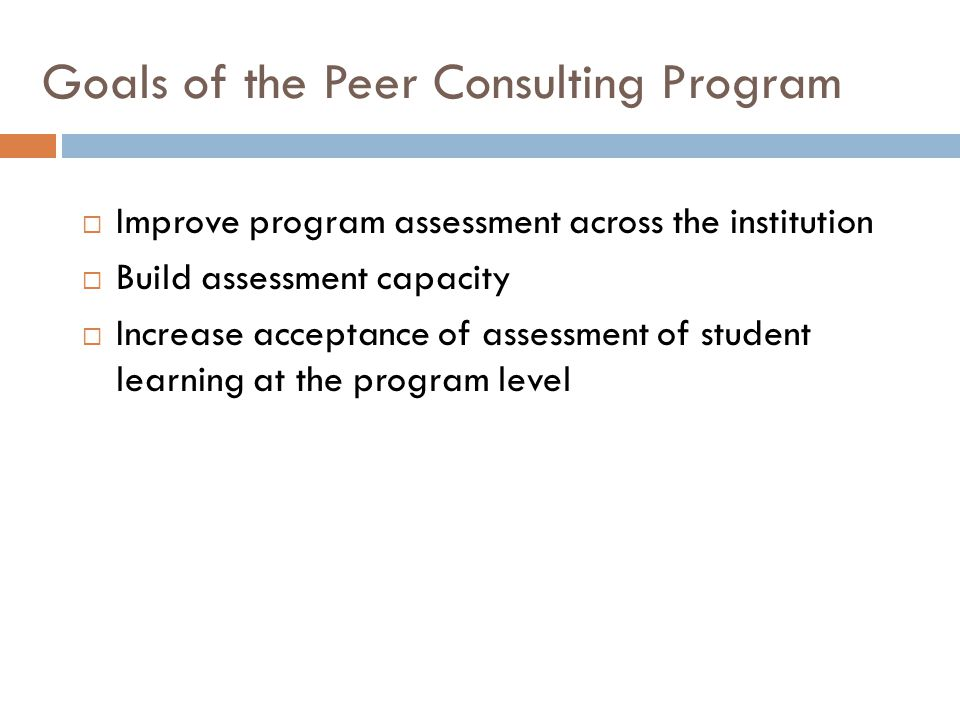 Goals of the Peer Consulting Program